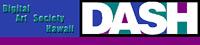 Digital Art Society of Hawaii (DASH)