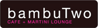 BambuTwo Cafe and Martini Lounge - CLOSED