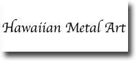 Bert Wong of Hawaiian MetalWorks